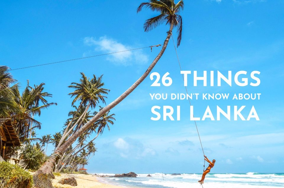 26 things you didn't know about Sri Lanka