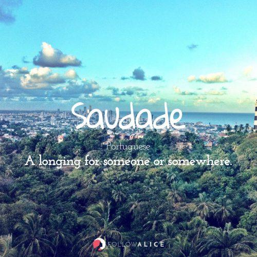 Follow Alice travel quotes - Saudade