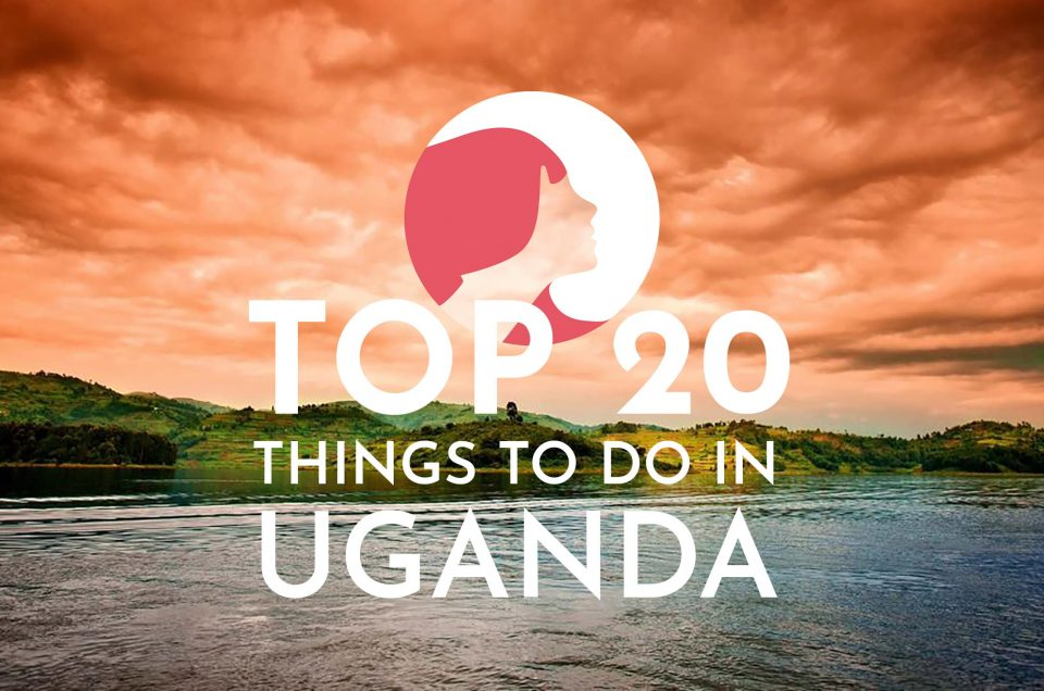 The top 20 things to do in Uganda